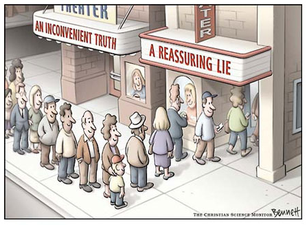 Inconvenient truth versus reassuring lie